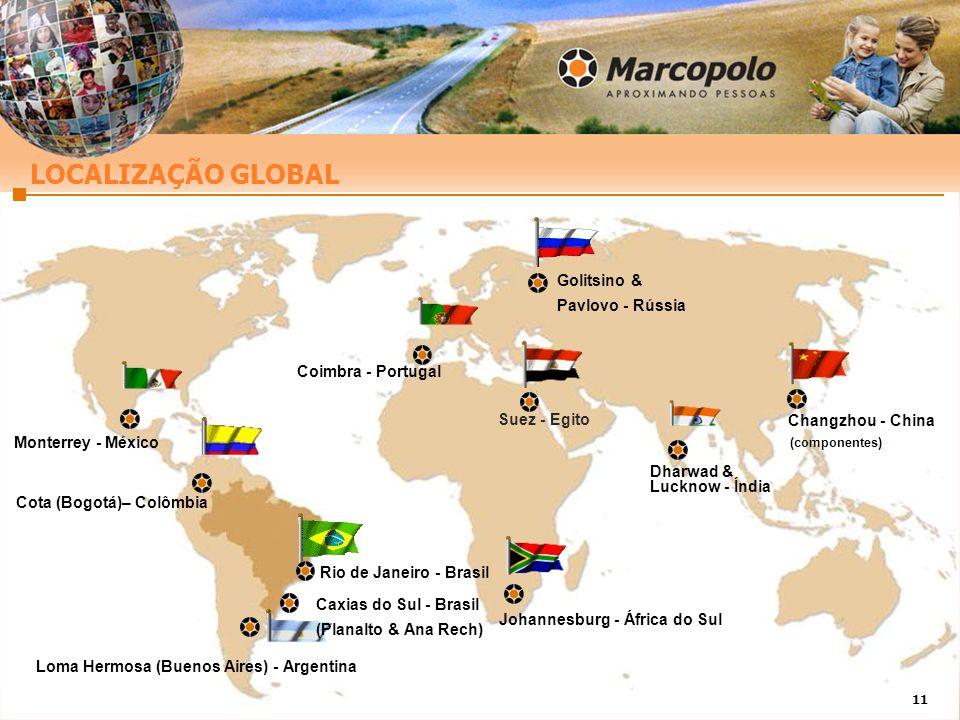 11 LOCALIZAÇÃO GLOBAL Suez - Egito Loma Hermosa (Buenos Aires) - Argentina Caxias do Sul - Brasil (Planalto & Ana Rech) Rio de Janeiro - Brasil Cota (