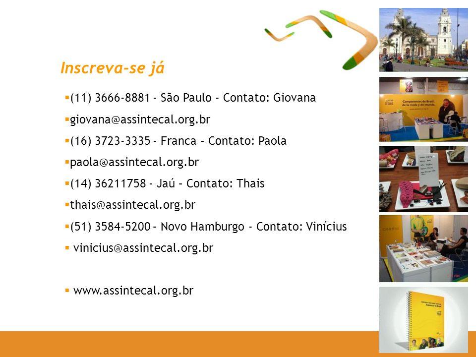 Inscreva-se já (11) 3666-8881 - São Paulo - Contato: Giovana giovana@assintecal.org.br (16) 3723-3335 - Franca – Contato: Paola paola@assintecal.org.br (14) 36211758 - Jaú – Contato: Thais thais@assintecal.org.br (51) 3584-5200 – Novo Hamburgo - Contato: Vinícius vinicius@assintecal.org.br www.assintecal.org.br