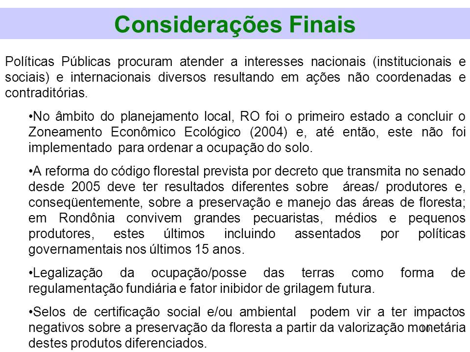 10 Considerações Finais Políticas Públicas procuram atender a interesses nacionais (institucionais e sociais) e internacionais diversos resultando em