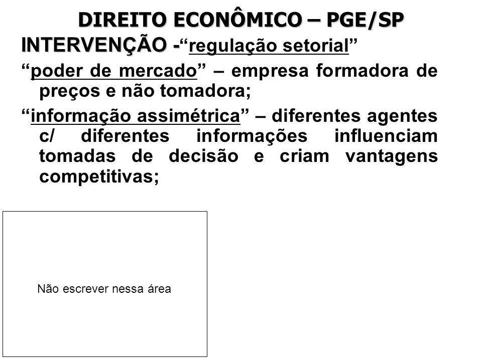 DIREITO ECONÔMICO – PGE/SP INTERVENÇÃO - INTERVENÇÃO -regulação setorial poder de mercado – empresa formadora de preços e não tomadora; informação ass