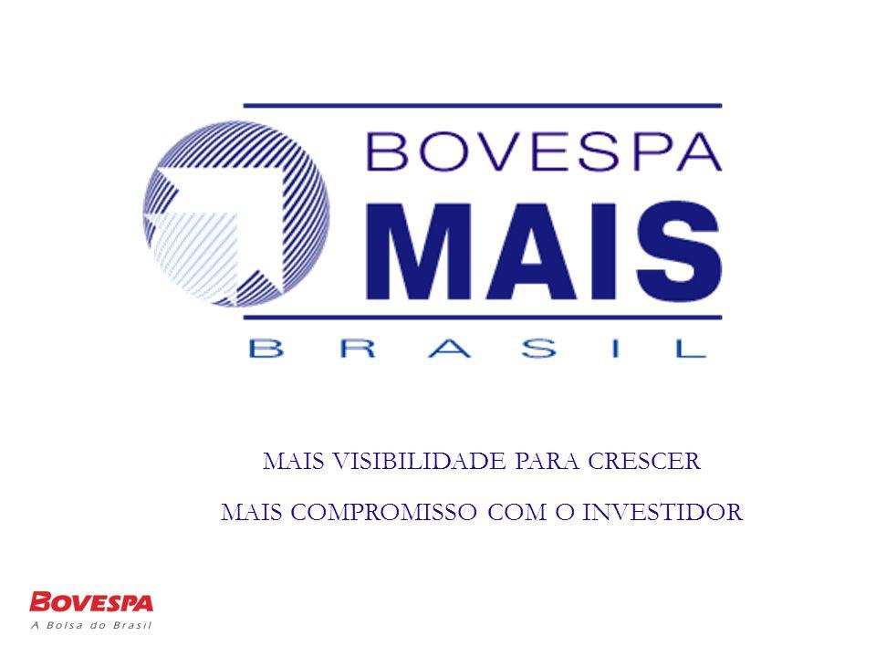 MAIS VISIBILIDADE PARA CRESCER MAIS COMPROMISSO COM O INVESTIDOR