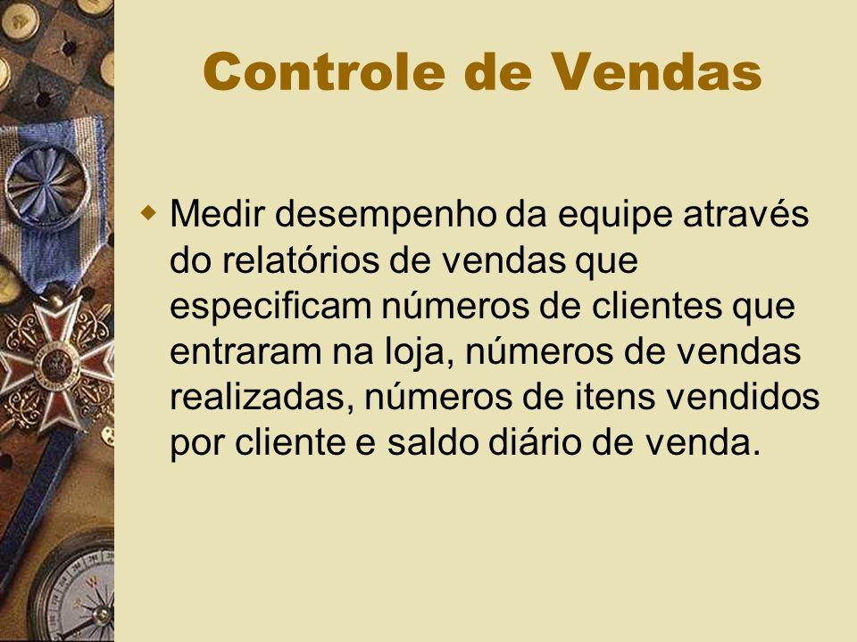 Controle de Vendas Medir desempenho da equipe através do relatórios de vendas que especificam números de clientes que entraram na loja, números de vendas realizadas, números de itens vendidos por cliente e saldo diário de venda.