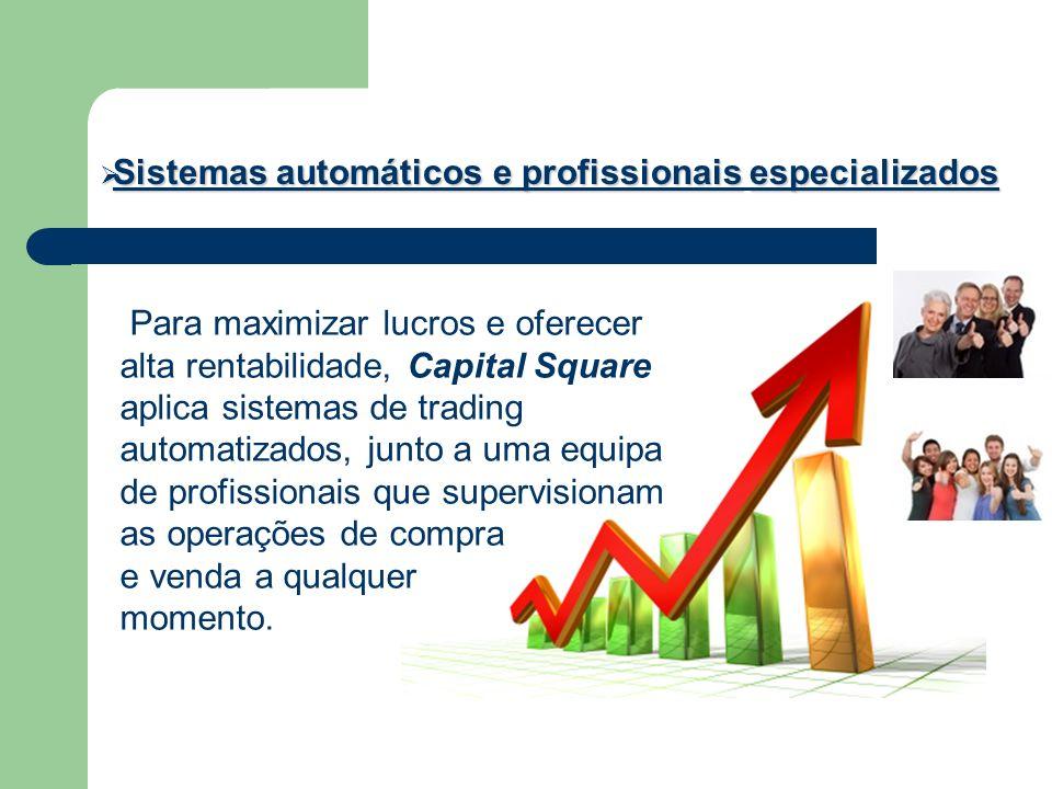 Sistemas automáticos e profissionaisespecializados Sistemas automáticos e profissionais especializados Para maximizar lucros e oferecer alta rentabili