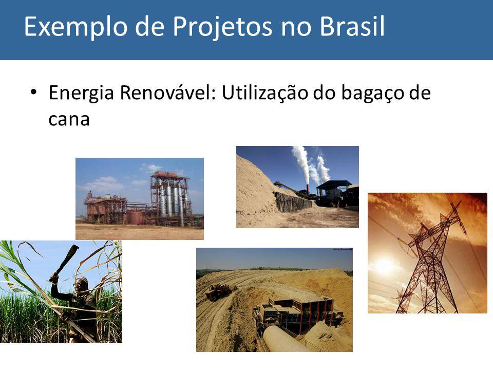 Exemplo de Projetos no Brasil Energia Renovável: Utilização do bagaço de cana