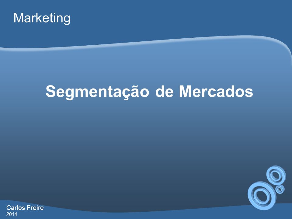 Carlos Freire 2014 Marketing Segmentação de Mercados