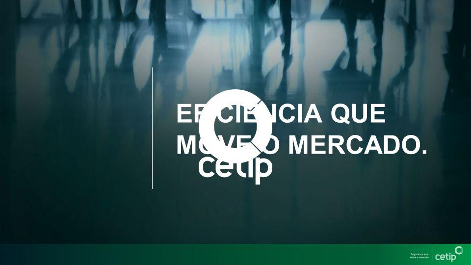 A CETIP É A INTEGRADORA DO MERCADO FINANCEIRO - UMA COMPANHIA DE CAPITAL ABERTO QUE POSSIBILITA QUE SEUS CLIENTES REALIZEM CADA VEZ MAIS NEGÓCIOS E COM EFICIÊNCIA.