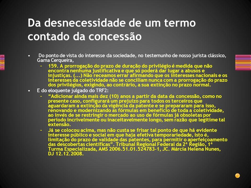 Do ponto de vista do interesse da sociedade, no testemunho de nosso jurista clássico, Gama Cerqueira, –159. A prorrogação do prazo de duração do privi