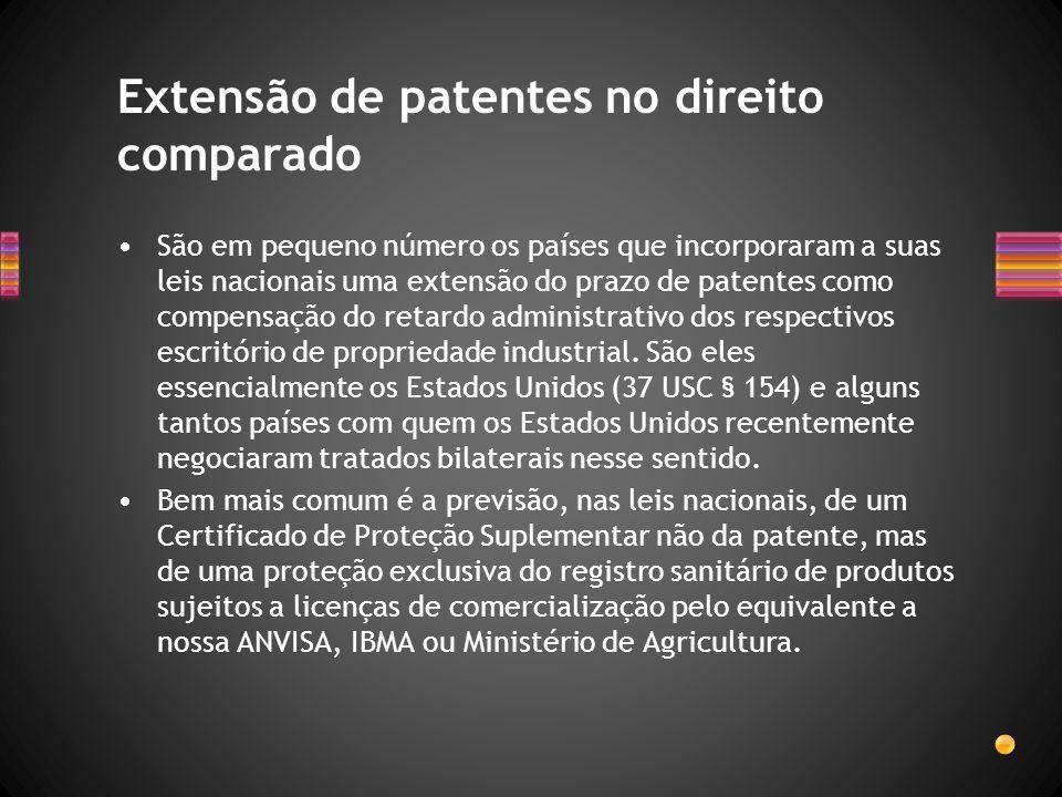 São em pequeno número os países que incorporaram a suas leis nacionais uma extensão do prazo de patentes como compensação do retardo administrativo do