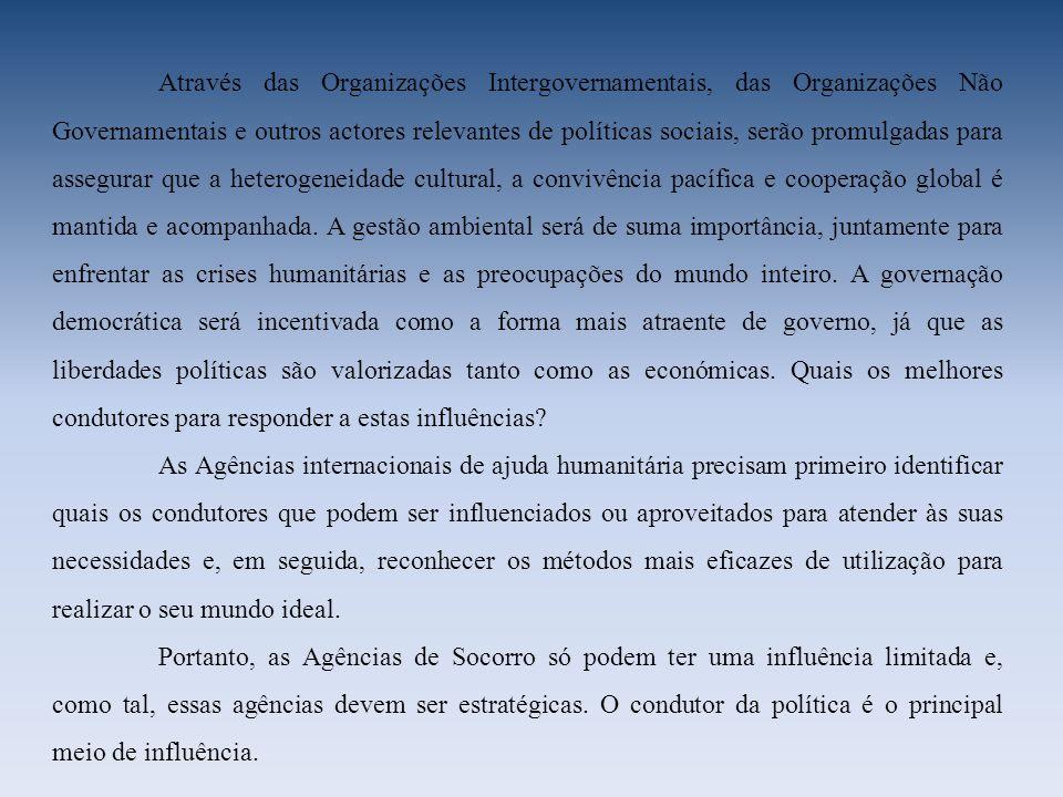 Através das Organizações Intergovernamentais, das Organizações Não Governamentais e outros actores relevantes de políticas sociais, serão promulgadas
