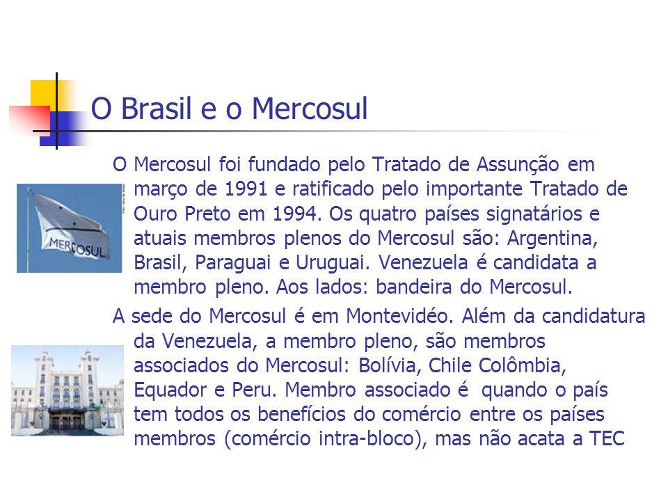 O Brasil e o Mercosul O Mercosul foi fundado pelo Tratado de Assunção em março de 1991 e ratificado pelo importante Tratado de Ouro Preto em 1994. Os