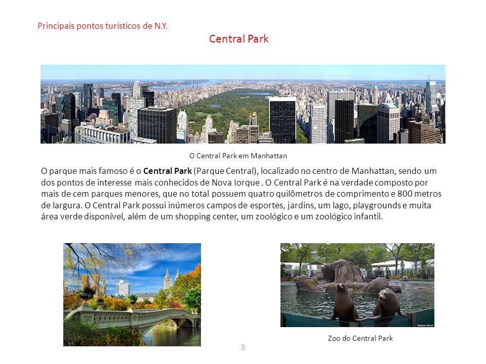 3 O Central Park em Manhattan O parque mais famoso é o Central Park (Parque Central), localizado no centro de Manhattan, sendo um dos pontos de intere