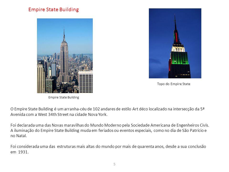 5 Empire State Building O Empire State Building é um arranha-céu de 102 andares de estilo Art déco localizado na intersecção da 5ª Avenida com a West