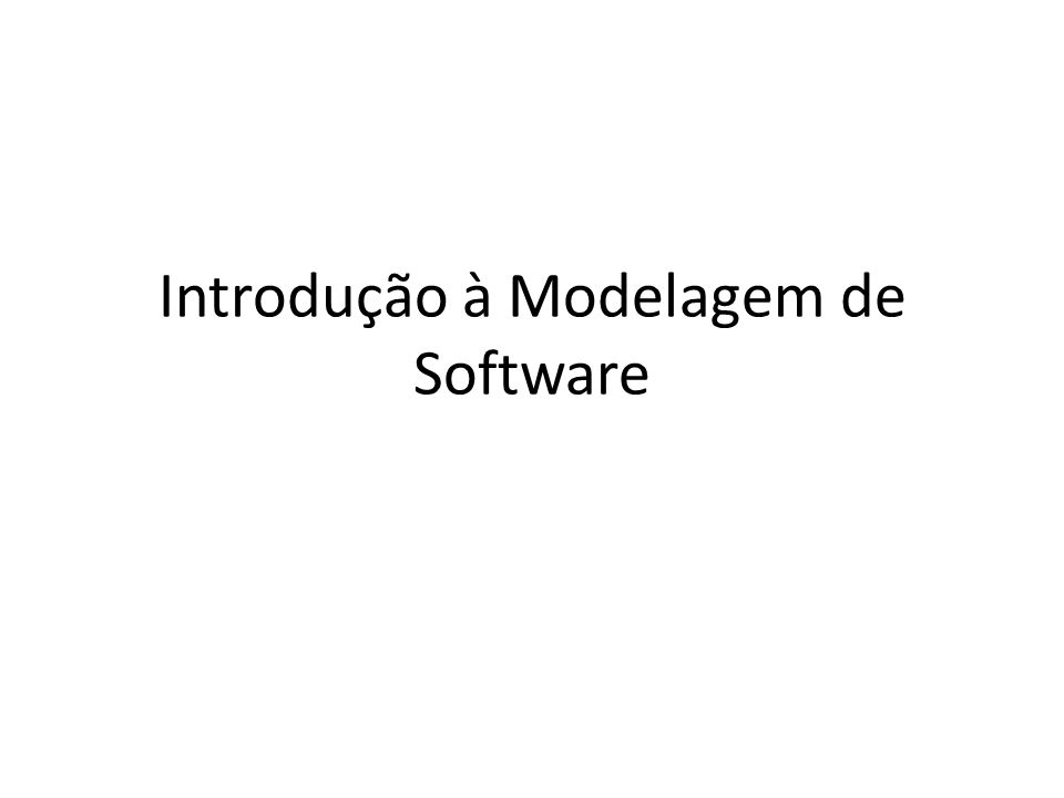 Introdução à Modelagem de Software