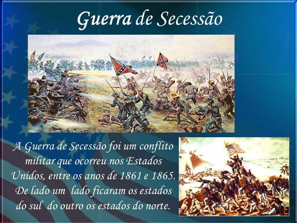 Guerra de Secessão A Guerra de Secessão foi um conflito militar que ocorreu nos Estados Unidos, entre os anos de 1861 e 1865. De lado um lado ficaram