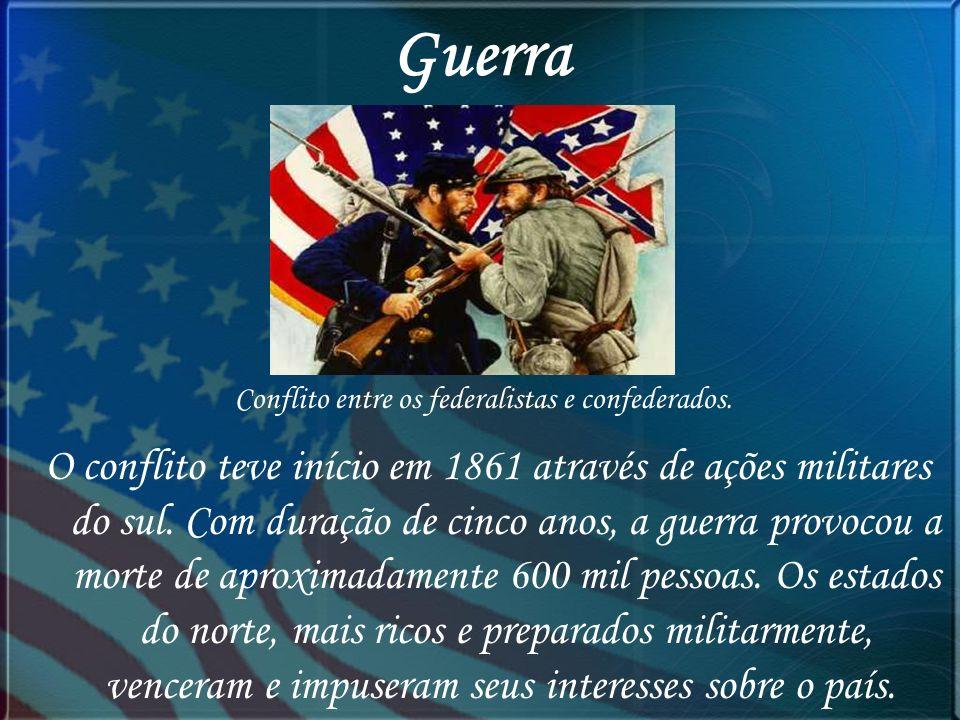 Guerra O conflito teve início em 1861 através de ações militares do sul. Com duração de cinco anos, a guerra provocou a morte de aproximadamente 600 m