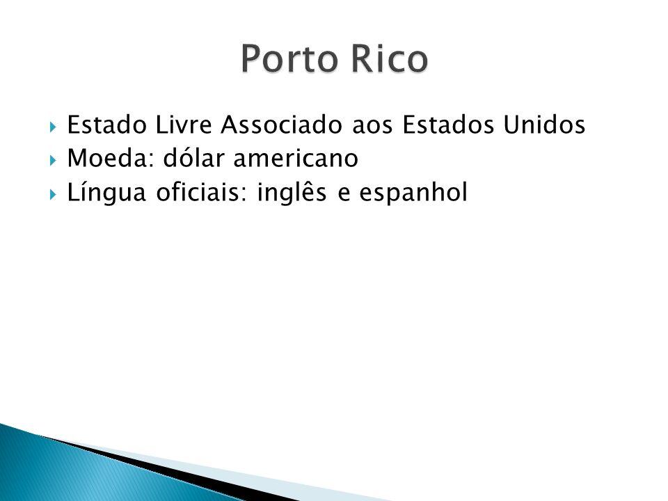 Estado Livre Associado aos Estados Unidos Moeda: dólar americano Língua oficiais: inglês e espanhol