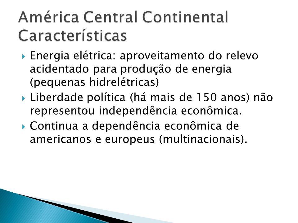 Energia elétrica: aproveitamento do relevo acidentado para produção de energia (pequenas hidrelétricas) Liberdade política (há mais de 150 anos) não r
