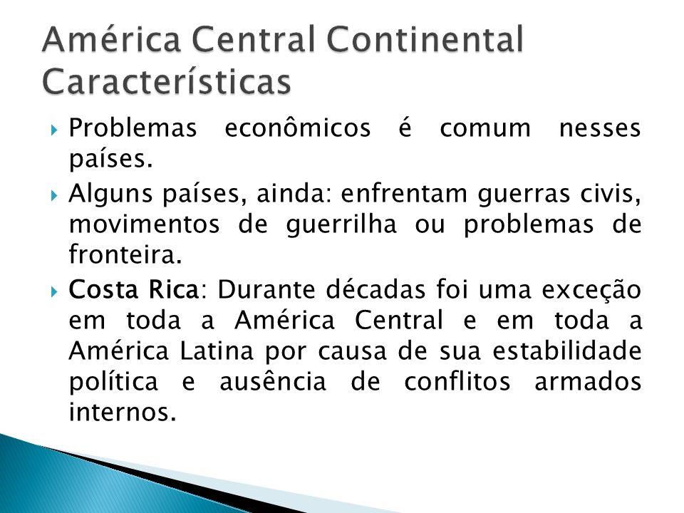 Problemas econômicos é comum nesses países. Alguns países, ainda: enfrentam guerras civis, movimentos de guerrilha ou problemas de fronteira. Costa Ri