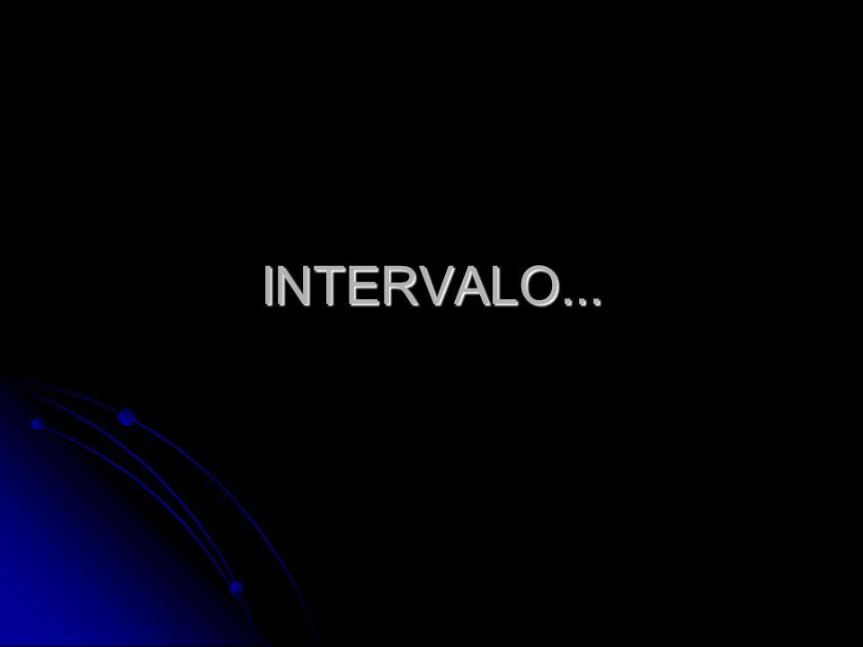INTERVALO...