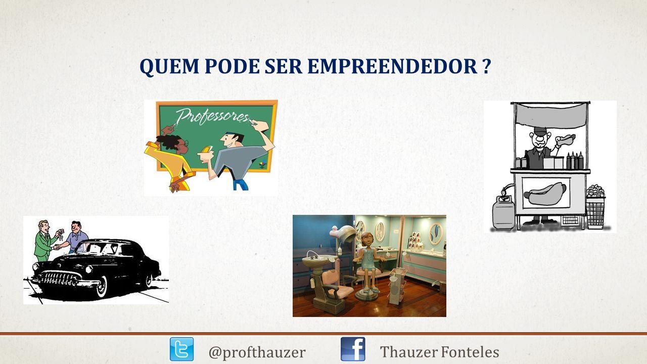 QUEM PODE SER EMPREENDEDOR ? @profthauzer Thauzer Fonteles