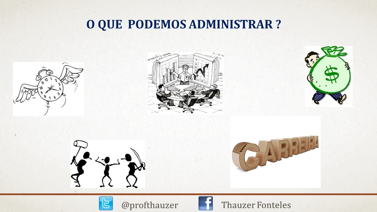 @profthauzer Thauzer Fonteles O QUE PODEMOS ADMINISTRAR ?