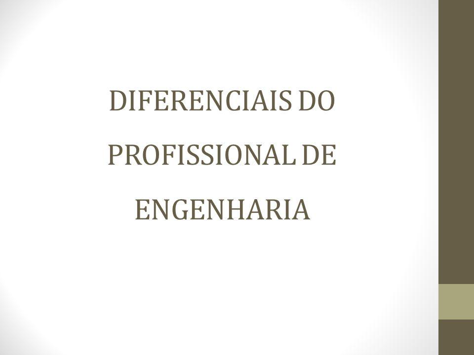 DIFERENCIAIS DO PROFISSIONAL DE ENGENHARIA