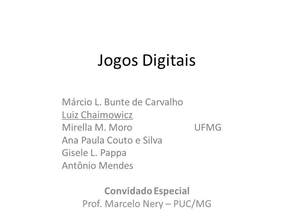 Jogos Digitais Márcio L.Bunte de Carvalho Luiz Chaimowicz Mirella M.