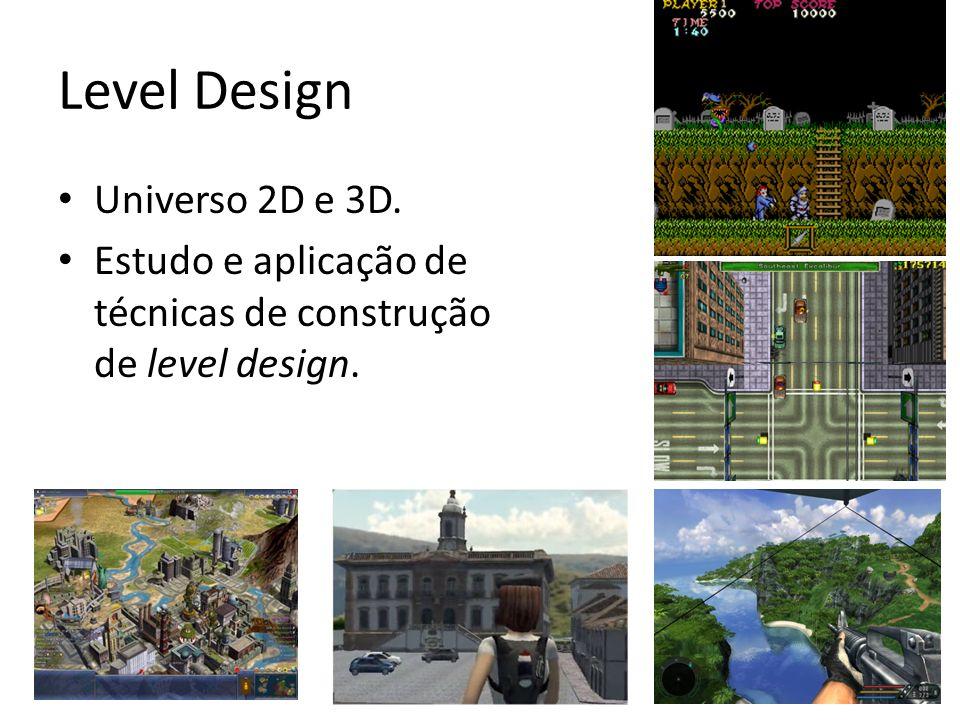 Level Design Universo 2D e 3D. Estudo e aplicação de técnicas de construção de level design.