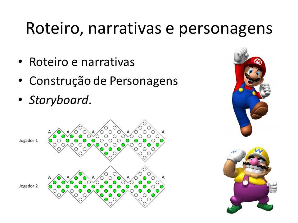 Roteiro, narrativas e personagens Roteiro e narrativas Construção de Personagens Storyboard.