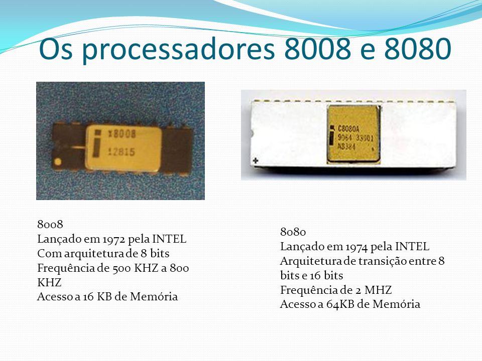 Os processadores 8086 e 8088 8086 Lançado em 1978 pela INTEL Com arquitetura de 16 bits Frequência 4.77 MHZ Acesso a 1MB de Memória 8088 Lançado em 1978 pela INTEL Com arquitetura de 16 bits Frequência 4.77 MHZ Acesso a 1MB de Memória Acesso a plataforma de 8 bits