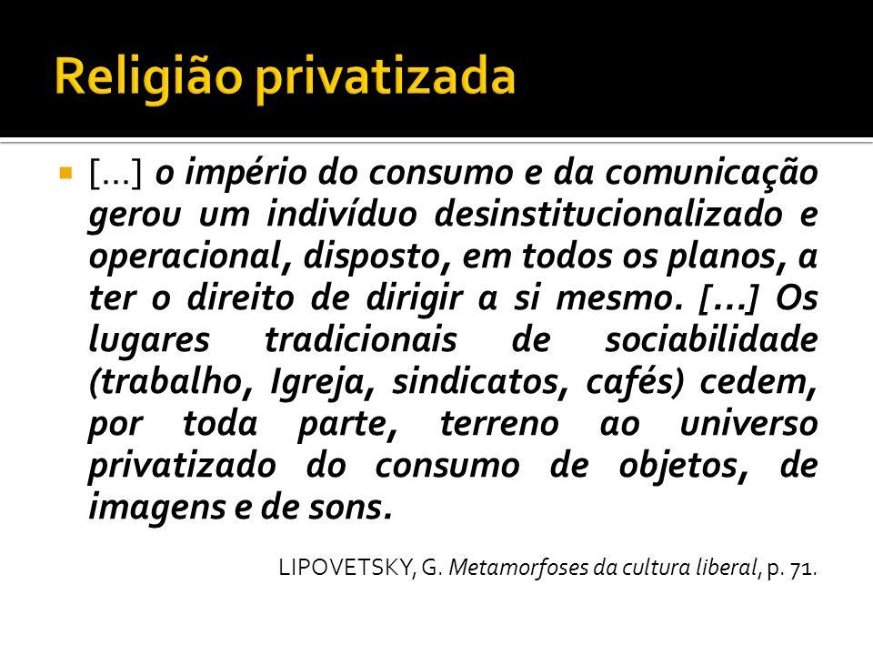 [...] o império do consumo e da comunicação gerou um indivíduo desinstitucionalizado e operacional, disposto, em todos os planos, a ter o direito de dirigir a si mesmo.