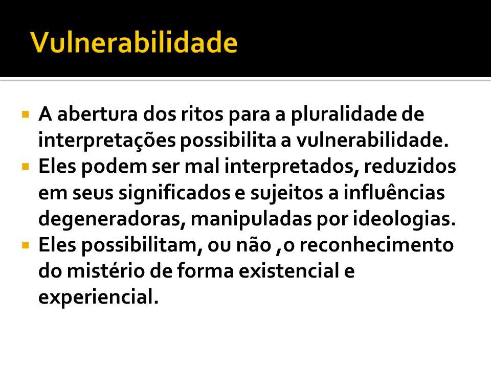 A abertura dos ritos para a pluralidade de interpretações possibilita a vulnerabilidade.