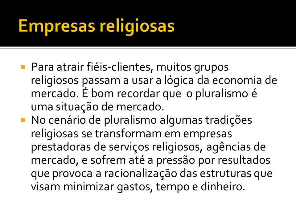 Para atrair fiéis-clientes, muitos grupos religiosos passam a usar a lógica da economia de mercado.