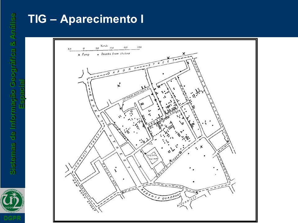 Sistemas de Informação Geográfica & Análise Espacial DGPR TIG – Aparecimento I