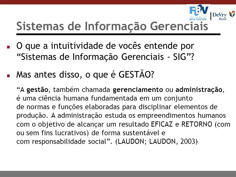 Sistemas de Informação Gerenciais n O que a intuitividade de vocês entende por Sistemas de Informação Gerenciais - SIG? n Mas antes disso, o que é GES