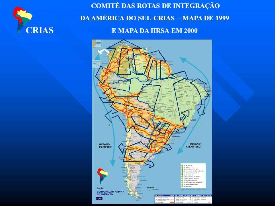 COMITÊ DAS ROTAS DE INTEGRAÇÃO DA AMÉRICA DO SUL-CRIAS - MAPA DE 1999 E MAPA DA IIRSA EM 2000 CRIAS
