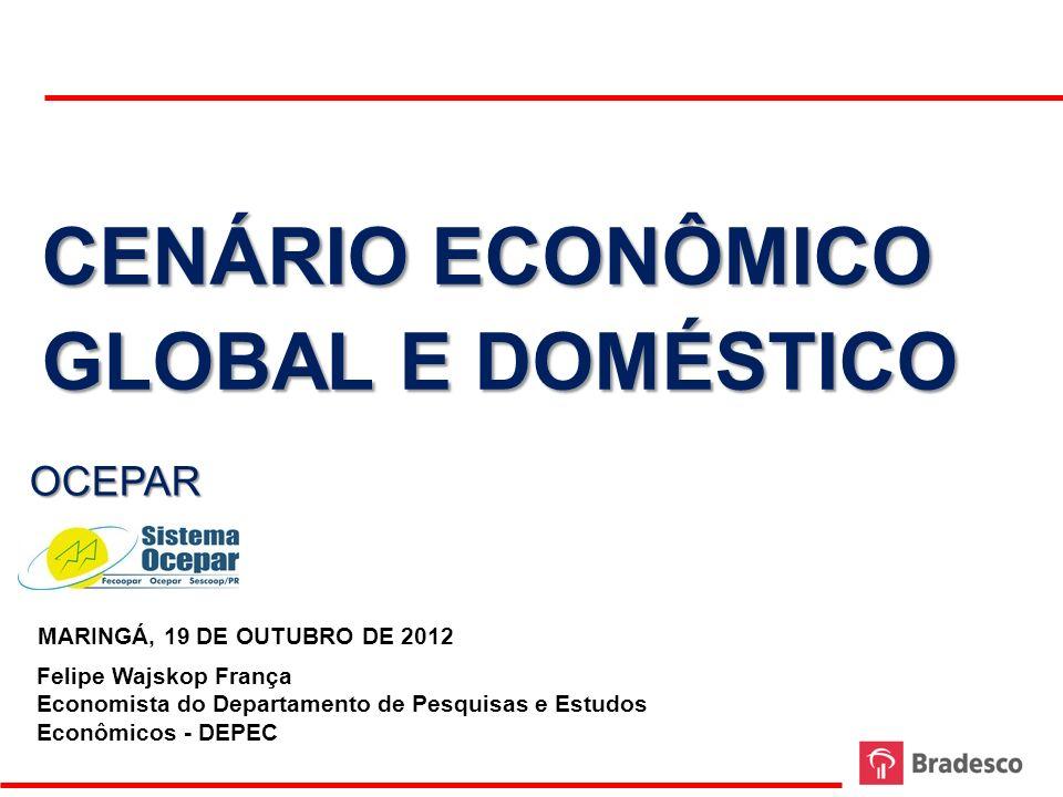 MARINGÁ, 19 DE OUTUBRO DE 2012 Felipe Wajskop França Economista do Departamento de Pesquisas e Estudos Econômicos - DEPEC