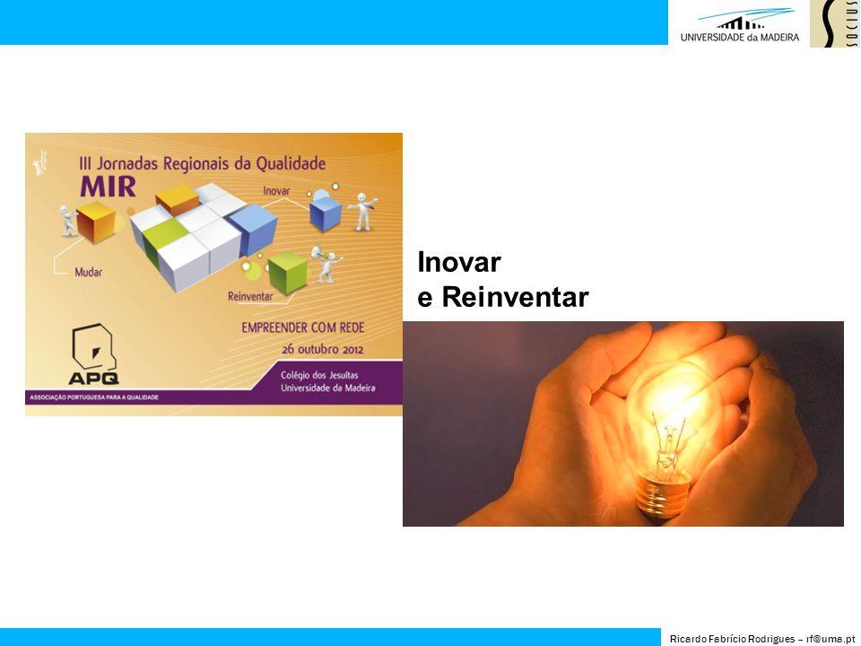 I – O contexto e a centralidade da inovação na contemporaneidade II – Despesa em I&D em Portugal e na Europa III – Inovação: de que falamos.