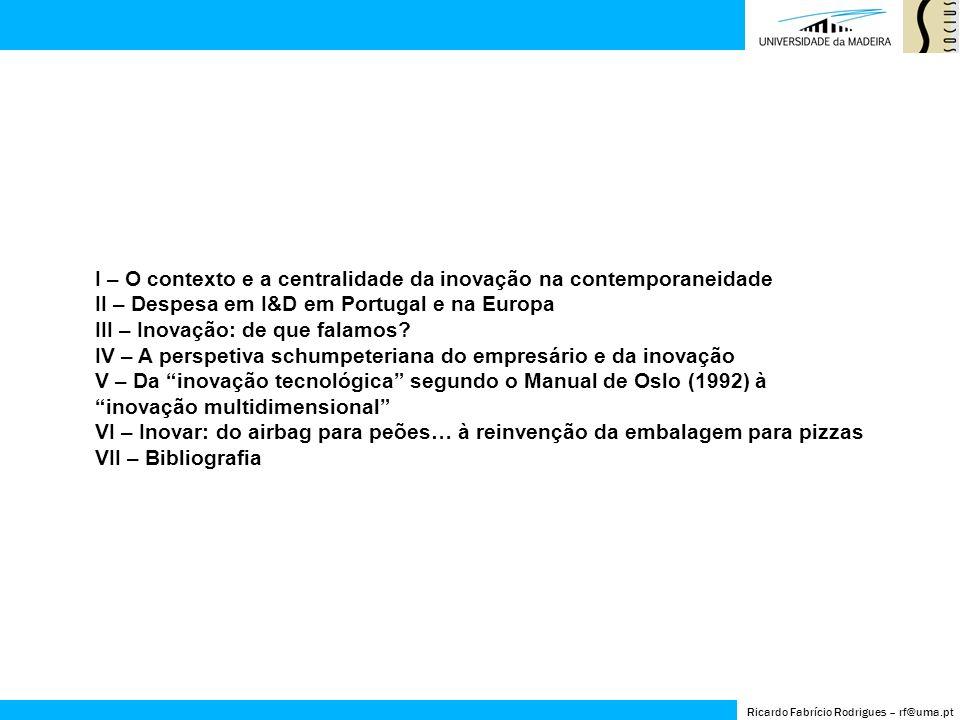 Ricardo Fabrício Rodrigues – rf@uma.pt A inovação na atividade empresarial (Kim & Mauborgne, 1999 e 2000; Hippel, Thomke & Sonnack, 1999; Hargadon & Sutton, 2000; Christensen & Overdorf, 2000; Macmillan & McGrath, 1997; Kanter, 1999; Thomke, 2001) coincide com a procura de ideias, produtos e serviços novos que gerem novos espaços nos mercados (Kim & Mauborgne, 1999 e 2000).