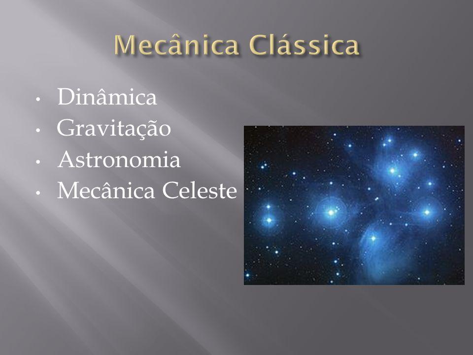 Dinâmica Gravitação Astronomia Mecânica Celeste