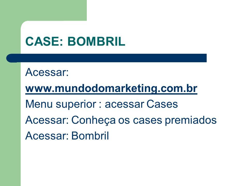 CASE: BOMBRIL Acessar: www.mundodomarketing.com.br Menu superior : acessar Cases Acessar: Conheça os cases premiados Acessar: Bombril