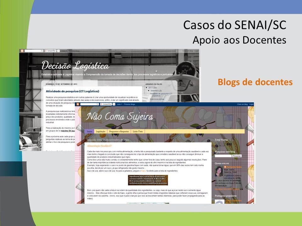 Casos do SENAI/SC Apoio aos Docentes Blogs de docentes