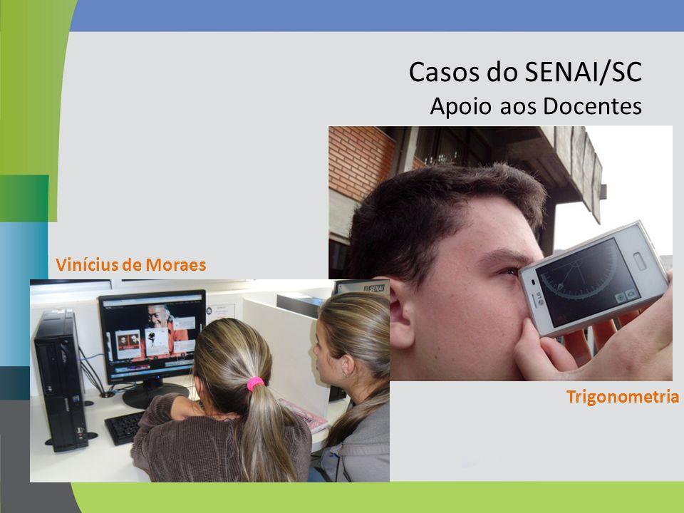 Casos do SENAI/SC Apoio aos Docentes Trigonometria Vinícius de Moraes