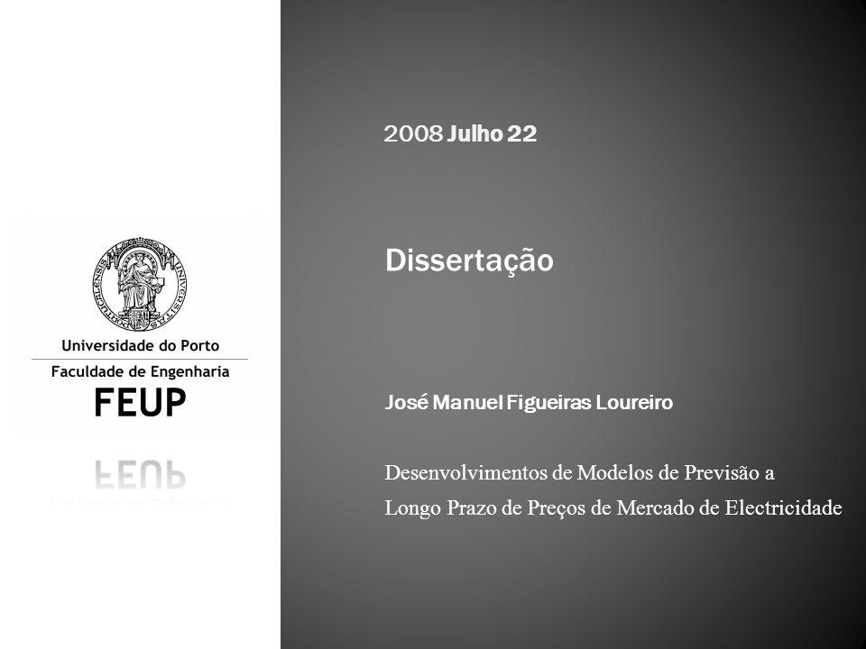 Dissertação José Manuel Figueiras Loureiro Desenvolvimentos de Modelos de Previsão a Longo Prazo de Preços de Mercado de Electricidade 2008 Julho 22