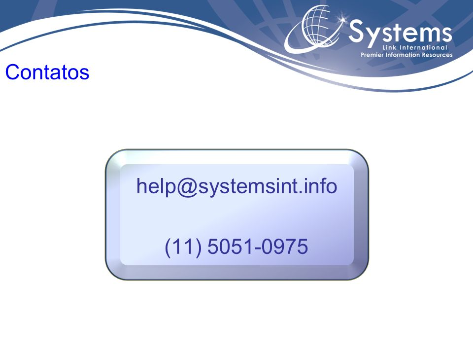 help@systemsint.info (11) 5051-0975 Contatos