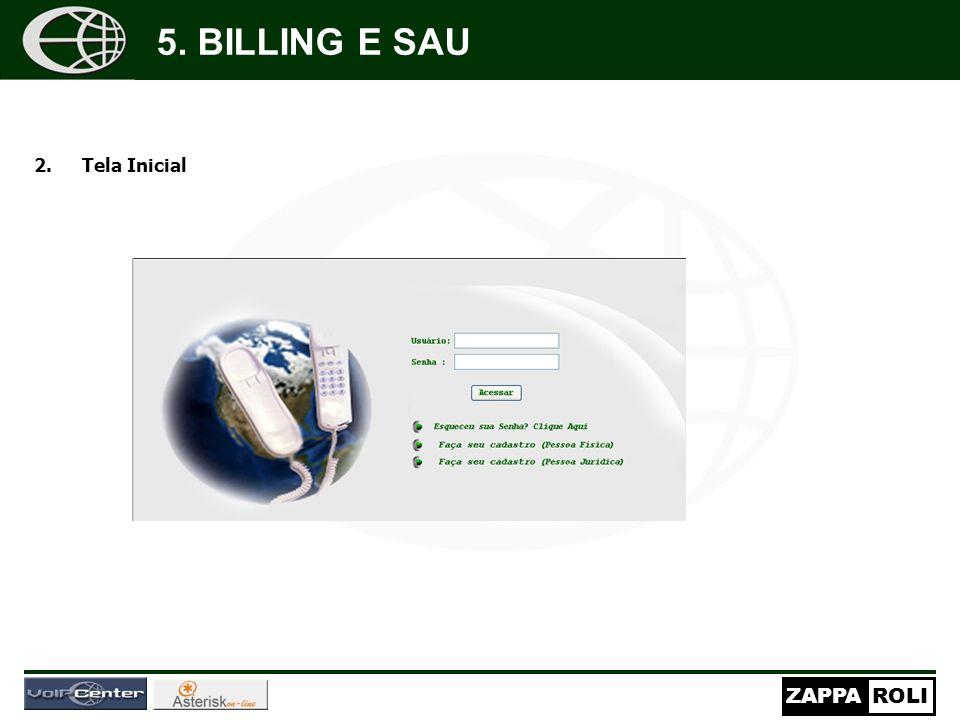 ZAPPAROLI 2.Tela Inicial Nos campos marcados com * digite somente n ú meros (formata ç ão autom á tica). Os campos marcados com ( 5. BILLING E SAU
