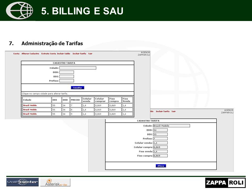 ZAPPAROLI 7.Administração de Tarifas Nos campos marcados com * digite somente n ú meros (formata ç ão autom á tica). Os campos marcados com ( 5. BILLI