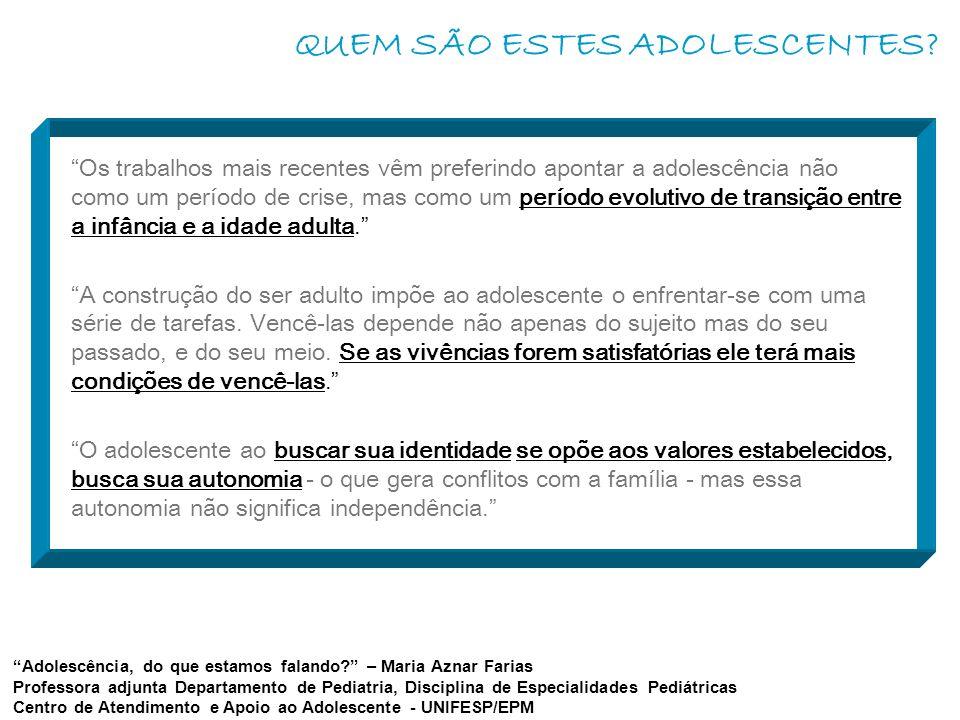 QUEM SÃO ESTES ADOLESCENTES.