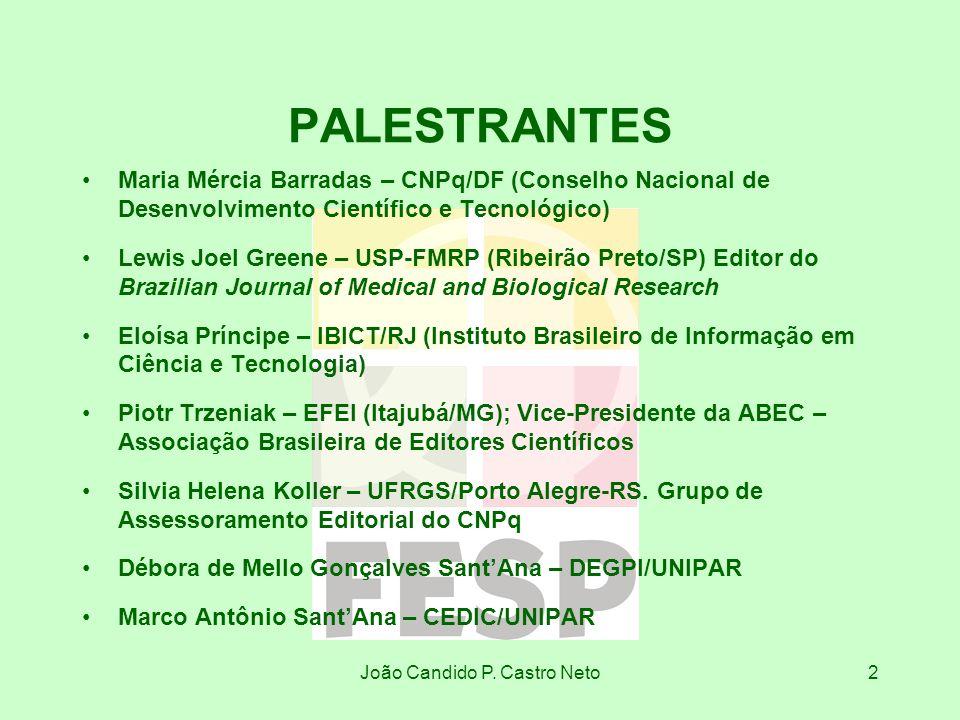 João Candido P. Castro Neto2 PALESTRANTES Maria Mércia Barradas – CNPq/DF (Conselho Nacional de Desenvolvimento Científico e Tecnológico) Lewis Joel G