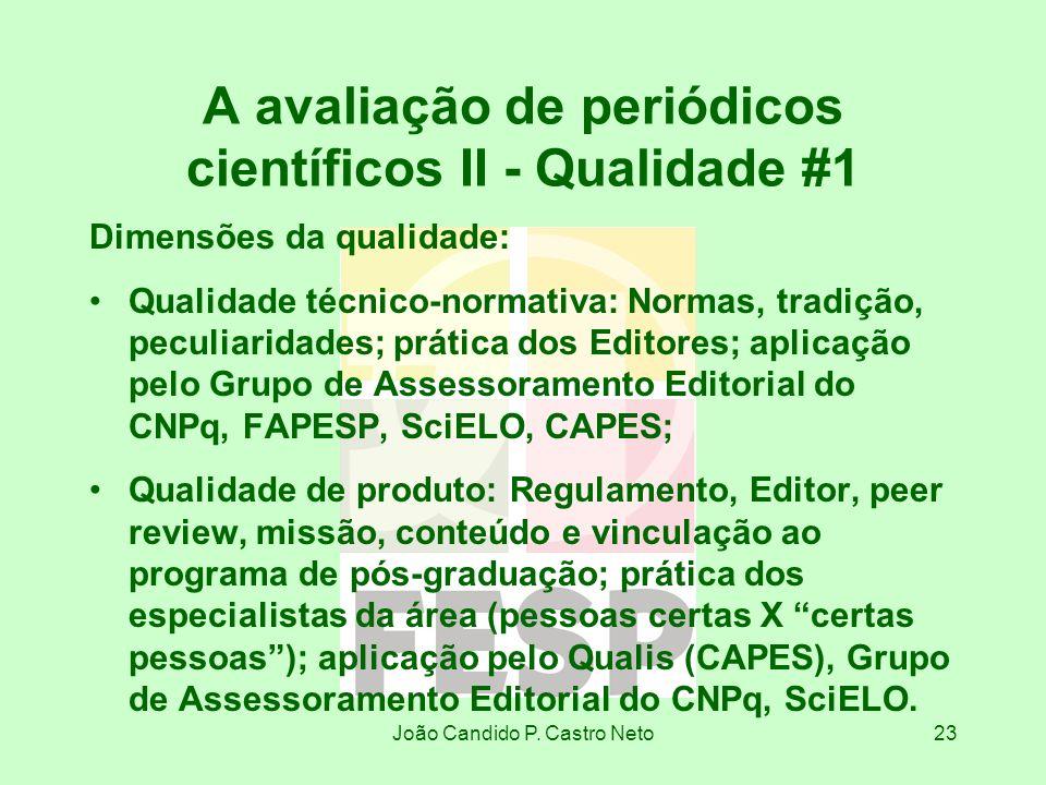 João Candido P. Castro Neto23 A avaliação de periódicos científicos II - Qualidade #1 Dimensões da qualidade: Qualidade técnico-normativa: Normas, tra